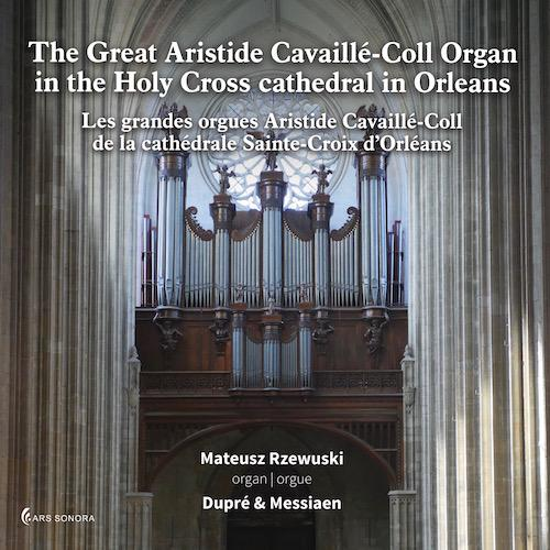 The Great Aristide Cavaillé-Coll Organ in the Holy Cross cathedral in Orleans