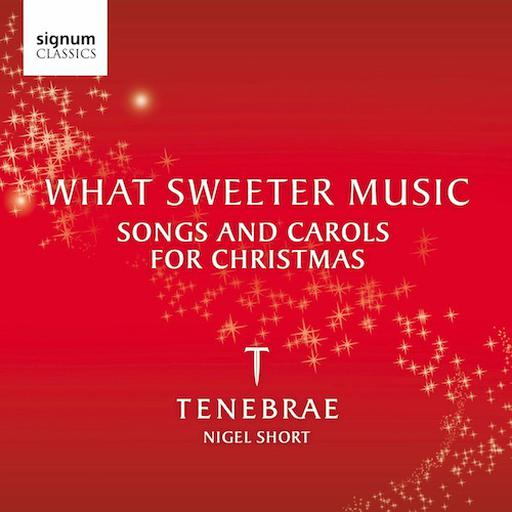 What Sweeter Music - Songs and Carols for Christmas FLAC 44.1 KHZ - 2CH