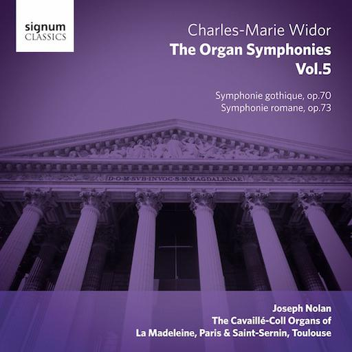 Charles-Marie Widor - The Organ Symphonies Vol. 5