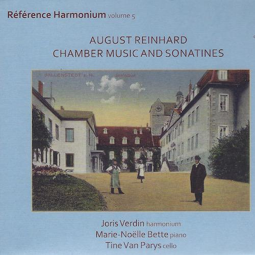 Référence Harmonium vol. 5 August Reinhard - Chamber Music and Sonatines