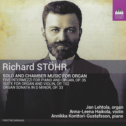Richard Stöhr - Solo and Chamber music for organ