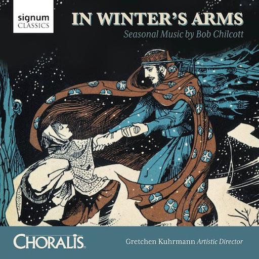 In Winter's Arms - Seasonal Music by Bob Chilcott FLAC 96 KHZ - 2CH